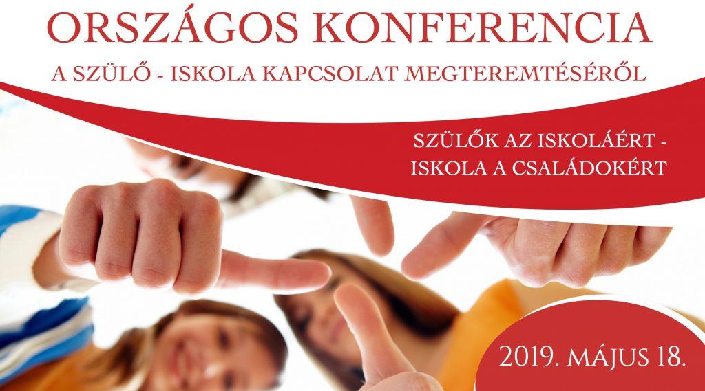 SZÜLŐK AZ ISKOLÁÉRT - ISKOLA A CSALÁDOKÉRT - KONFERENCIA - 2019. május 18.